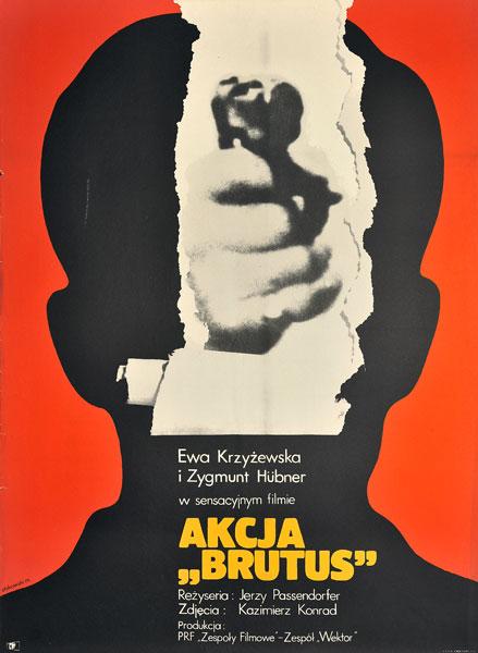 """Plakat filmowy do polskiego filmu """"Akcja Brutus"""". Reżyseria: Jerzy Passendorfer . Projekt: MACIEJ ŻBIKOWSKI"""