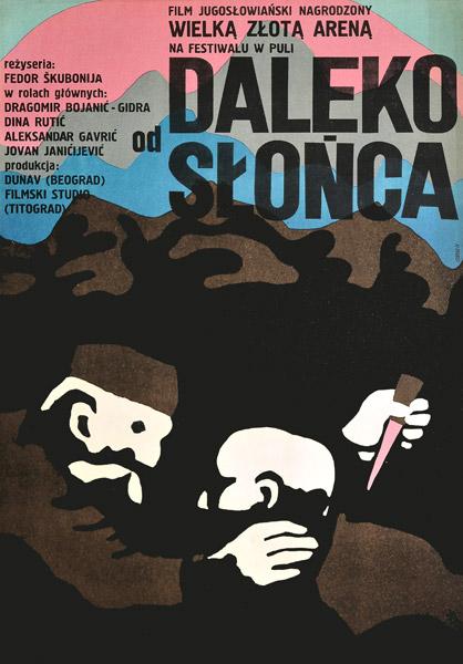 """Plakat filmowy do jugosłowiańskiego filmu """"Daleko od słońca"""". Reżyseria: Fedor Skubonija. Projekt: ANDRZEJ ONEGIN - DĄBROWSKI"""