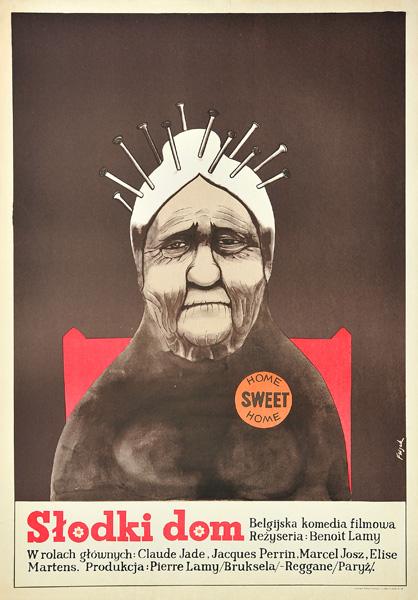 """Plakat filmowy do francusko-belgijskiego filmu """"Słodki dom"""". Reżyseria: Lamy Benoit. Projekt: JERZY FLISAK"""