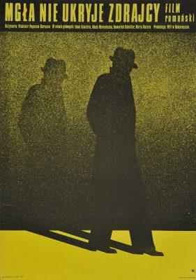 """Plakat filmowy do rumuńskiego filmu """"Mgła nie ukryje zdrajcy"""". Reżyseria: Vladimir Popescu-Doreanu . Projekt plakatu: MIECZYSŁAW WASILEWSKI"""