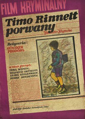 """Plakat filmowy do niemieckiego filmu """"Timo Rinnelt porwany"""". Reżyseria: Gunther Prodohl. Projekt plakatu: MARIAN STACHURSKI"""