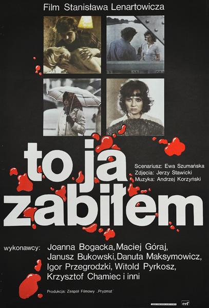 """Plakat filmowy do polskiego filmu """"To ja zabiłem"""". Reżyseria: Stanisław Lenartowicz. Projekt plakatu: 1974."""