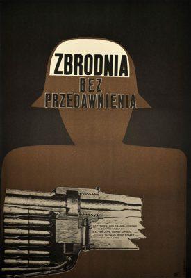 """Oryginalny polski plakat filmowy do niemieckiego filmu """"Zbrodnia bez przedawnienia"""". Reżyseria: Wolfgang Luderer. Projekt plakatu: EWA GARGULIŃSKA"""