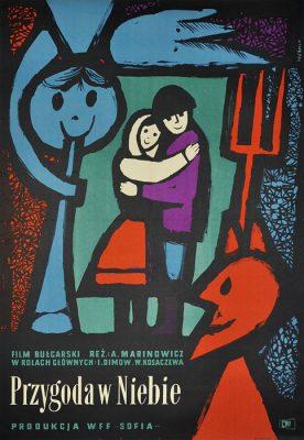 """Oryginalny polski plakat filmowy do bułgarskiego filmu """"Przygoda w niebie"""". Reżyseria: Anton Marinowicz. Projekt plakatu: MACIEJ HIBNER"""