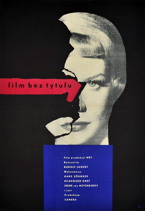 """Oryginalny polski plakat filmowy do niemieckiego filmu """"Film bez tytułu"""". Reżyseria: Rudolf Jugert. Projekt plakatu: TERESA BYSZEWSKA"""