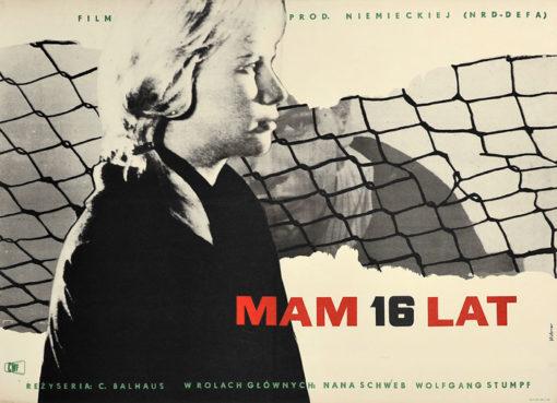 """Oryginalny polski plakat filmowy do niemieckiego filmu """"Mam 16 lat"""". Reżyseria: Carl Balhaus. Projekt plakatu: MACIEJ HIBNER"""