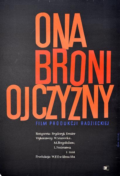 """Plakat filmowy do radzieckiego filmu """"Ona broni ojczyzny"""". Reżyseria: Fryderyk Ermler. Projekt: MARIA WIECZOREK - HEIDRICH"""
