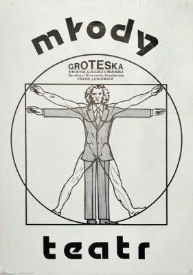 """Plakat Tetralny """"Młody Teatr"""" Teatru Lalki i Maski Groteska. Dyrektor i Kierownik Artystyczny: Freda Leniewicz. Projekt plakatu: 1980 r."""