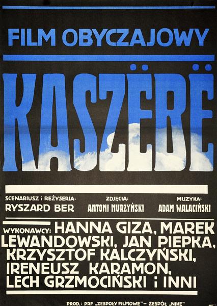 """Rzadki plakat filmowy do polskiego filmu """"Kaszebe"""". Reżyseria: Ryszard Ber. Projekt: WALDEMAR ŚWIERZY"""