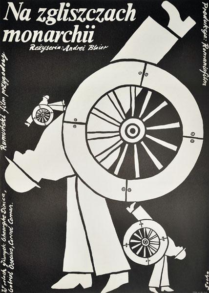 """Plakat filmowy do rumuńskiego filmu """"Na zgliszczach monarchii"""". Reżyseria: Andrei Blaier. Projekt: ROMUALD SOCHA 1977."""
