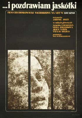 """Plakat filmowy do czechosłowackiego filmu """"...i pozdrawiam jaskółki"""". Reżyseria: Jaromil Jires. Projekt: ZYGMUNT BOBROWSKI"""