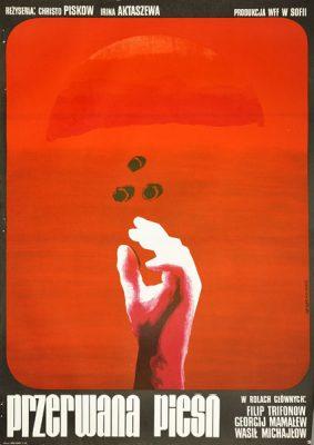 """Plakat filmowy do bułgarskiego filmu """"Przerwana pieśń"""". Reżyseria: Christo Piskow. Projekt: WŁODZIMIERZ TERECHOWICZ"""