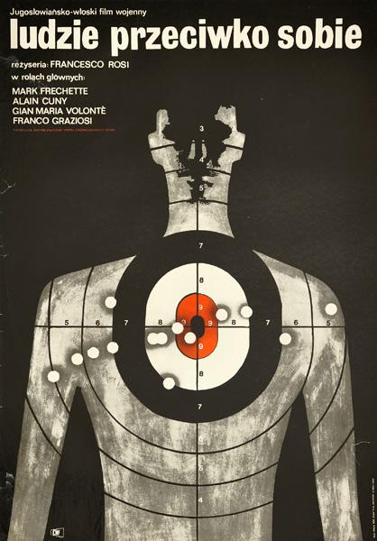 """Plakat filmowy do jugosłowiańsko-włoskiego filmu """"Ludzie przeciwko sobie"""". Reżyseria: Francesco Rosi. Projekt: MACIEJ HIBNER"""
