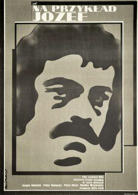 """Plakat filmowy do niemieckiego filmu """"Na przykład Józef"""". Reżyseria: Ervin Stranka. Projekt: RENE MULAS"""
