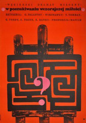 """Plakat filmowy do węgierskiego filmu """"W poszukiwaniu wczorajszej miłości"""". Reżyseria: Gyorgy Palasthy. Projekt: LILIANA BACZEWSKA"""