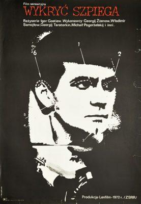 """Plakat filmowy do radzieckiego filmu """"Wykryć szpiega"""". Reżyseria: Igor Gostiev. Projekt: JACEK NEUGEBAUER"""