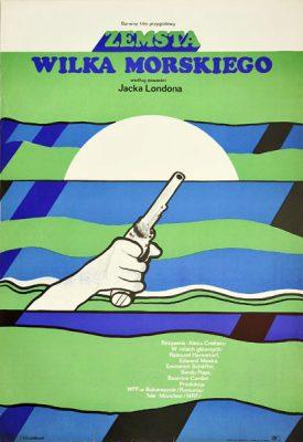 """Plakat filmowy do niemieckiego filmu """"Zemsta wilka morskiego"""". Reżyseria: Alecu Croitoru. Projekt: JACEK NEUGEBAUER"""