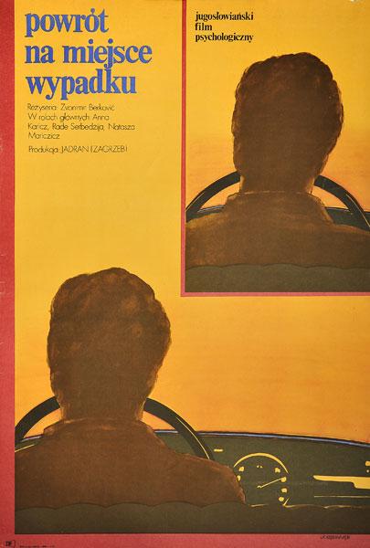 """Plakat filmowy do jugosłowiańskiego filmu """"Powrót na miejsce wypadku"""". Reżyseria: Zvonimir Berkovic. Projekt: ANDRZEJ KRZYSZTOFORSKI"""