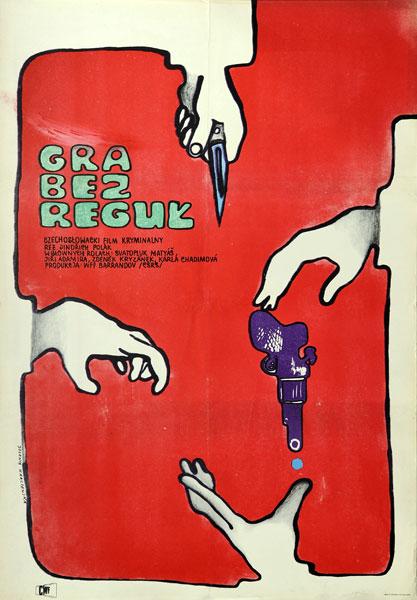 """Plakat filmowy do czechosłowackiego filmu """"Gra bez reguł"""". Reżyseria: Jindrich Polák. Projekt plakatu: JOLANTA KARCZEWSKA"""