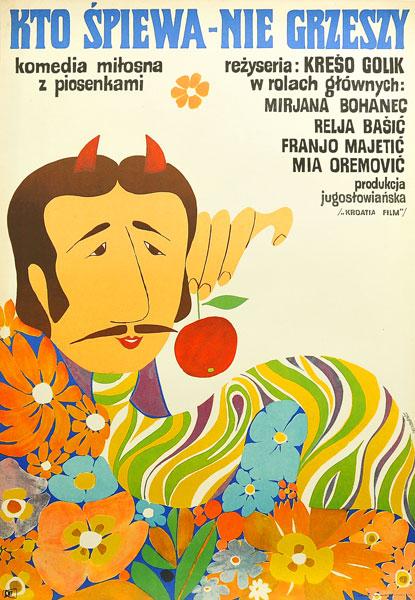 """Plakat filmowy do jugosłowiańskiego filmu """"Kto śpiewa - nie grzeszy"""". Reżyseria: Kreso Golik. Projekt plakatu: ZYGMUNT BOBROWSKI"""
