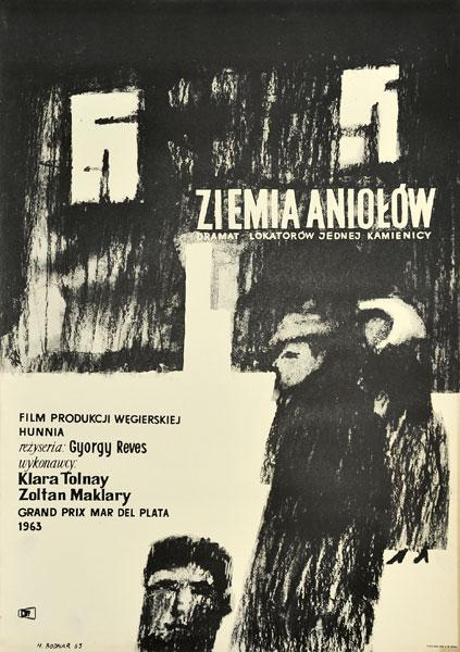 """Plakat filmowy do węgierskiego filmu """"Ziemia Aniołów"""". Reżyseria: Gyorgy Revesz. Projekt: HANNA BODNAR"""
