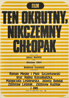 """Plakat filmowy do polskiego filmu """"Ten okrutny nikczemny chłopak"""". Reżyseria: Janusz Nasfeter. Projekt: plakat nesygnowany"""