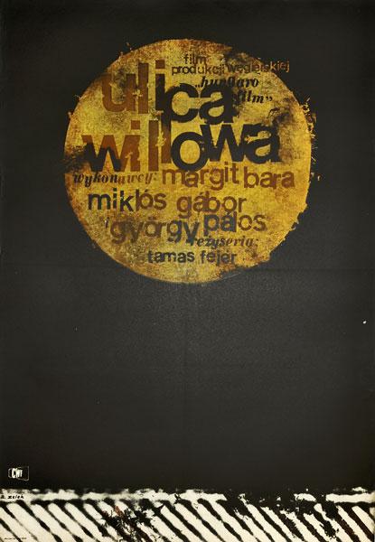 """Plakat filmowy do węgierskiego filmu """"Ulica willowa"""". Reżyseria: Tamas Fejer. Projekt: BRONISŁAW ZELEK"""