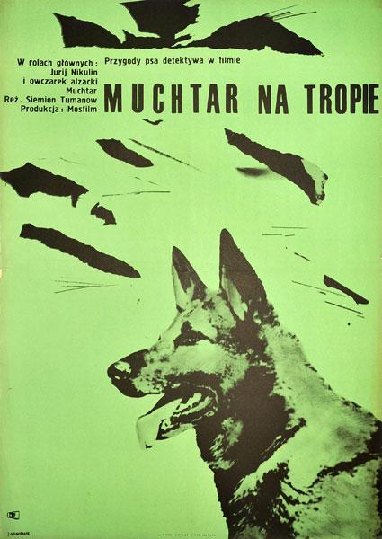 """Plakat filmowy do radzieckiego filmu """"Muchtar na tropie"""". Reżyseria: Siemion Tumanow. Projekt: JACEK NEUGEBAUER"""