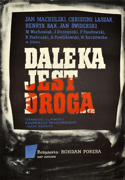 """Plakat filmowy do filmu polskiego filmu """"Daleka jest droga"""". Reżyseria: Bohdan Poręba. Projekt niesygnowany 1963."""