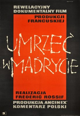 """Oryginalny polski plakat filmowy do filmu francuskiego """"Umrzeć w Madrycie"""". Reżyseria: Frédéric Rossif. Projekt: WŁADYSŁAW JANISZEWSKI"""