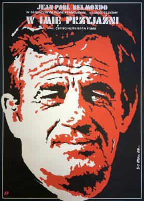 """Oryginalny polski plakat filmowy do francuskiego filmu """"W imie przyjaźni"""". Reżyseria: Jacques Deray. Projekt plakatu: JAKUB EROL"""