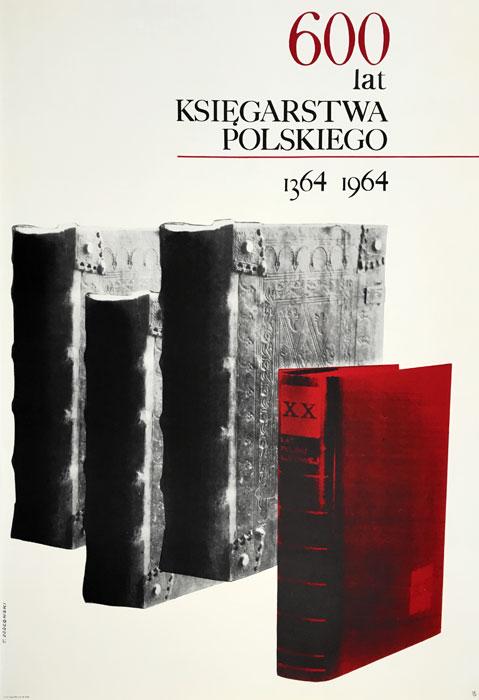 Oryginalny polski plakat okolicznościowy zapowiadający obchody 600 lat Księgarstwa Polskiego. Projekt plakatu TADEUSZ JODŁOWSKI