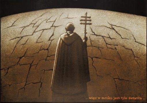 """Oryginalny polski plakat z papieżem Janem Pawłem II """"..więc w mroku jest tyle światła.."""". Projekt plakatu: MIECZYSŁAW GÓROWSKI"""