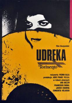 """Oryginalny polski plakat filmowy do hiszpańskiego filmu """"Udręka"""". Reżyseria: Pedro Olea. Projekt plakatu: ANDRZEJ KLIMOWSKI"""