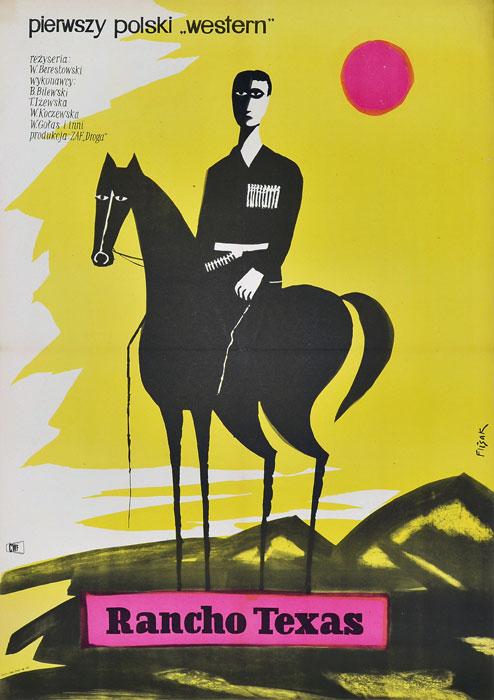 """Oryginalny polski plakat filmowy do polskiego filmu """"Rancho Texas"""". Reżyseria: Wadim Berestowski. Projekt plakatu: JERZY FLISAK"""