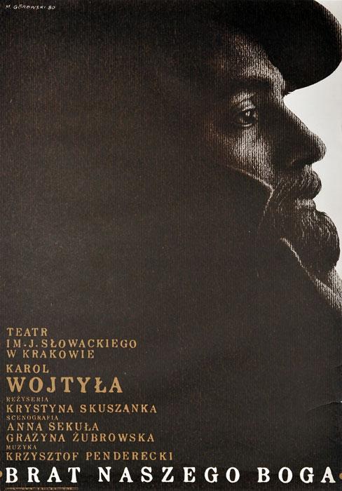 """Oryginalny polski plakat teatralny do sztuki wg dramatu Karola Wojtyły """"Brat naszego Boga"""". Projekt: MIECZYSŁAW GÓROWSKI"""
