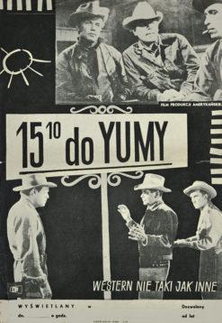 """Oryginalny polski plakat filmowy do amerykańskiego westernu """"15:10 do Yumy"""". Reżyseria: Delmer Daves. Projekt: niesygnowany"""