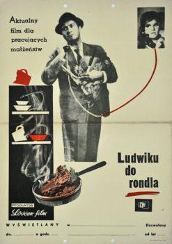 """Oryginalny polski polski plakat filmowy do jugosłowiańskiego filmu """"Ludwiku do rondla"""" (mały format). Reżyseria: Milo Dukanovic. Projekt niestgnowany 1964."""