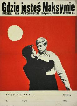 """Oryginalny polski polski plakat filmowy do radzieckiego filmu """"Gdzie jesteś Maksymie"""" (mały format). Reżyseria: Edmond Kieosjan. Projekt: niesygnowany"""