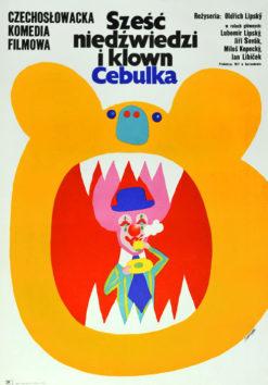"""Oryginalny polski plakat filmowy do czechosłowackiego filmu """"Sześć niedźwiedzi i klaun Cebulka"""". Reżyseria: Oldrich Lipsky. Projekt: MACIEJ ŻBIKOWSKI"""