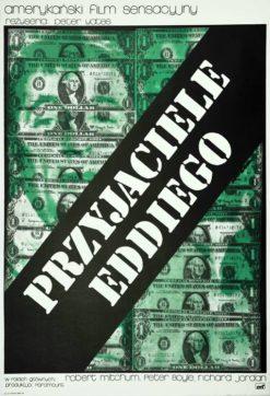 """Oryginalny polski plakat filmowy do amerykańskiego filmu """"Przyjaciele Eddiego"""". Reżyseria: Peter Yates. Projekt plakatu: JAKUB EROL"""