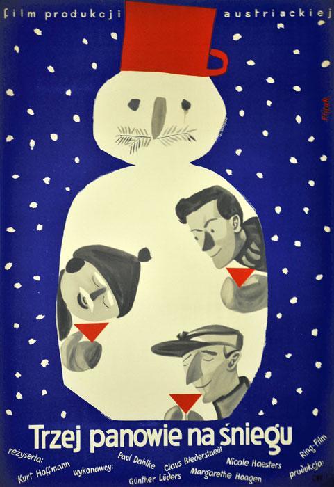 """Oryginalny polski plakat filmowy do filmu austriackiego """"Trzej panowie na śniegu"""". Reżyseria: Kurt Hoffmann. Projekt: JERZY FLISAK"""