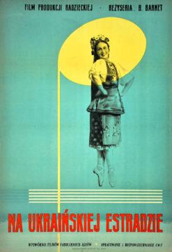"""Oryginalny polski plakat filmowy do radzieckiego dokumentalnego filmu muzycznego z 1952 roku """"Na ukraińskiej estradzie"""". Reżyseria: Boris Barnet. Projekt plakatu: niesygnowany"""
