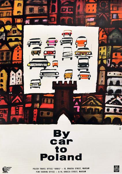 """Oryginalny plakat turystyczny biura Orbis i PZM """"By car to Poland"""" zachęcający do odwiedzin Polski samochodem. Projekt WALDEMAR ŚWIERZY"""
