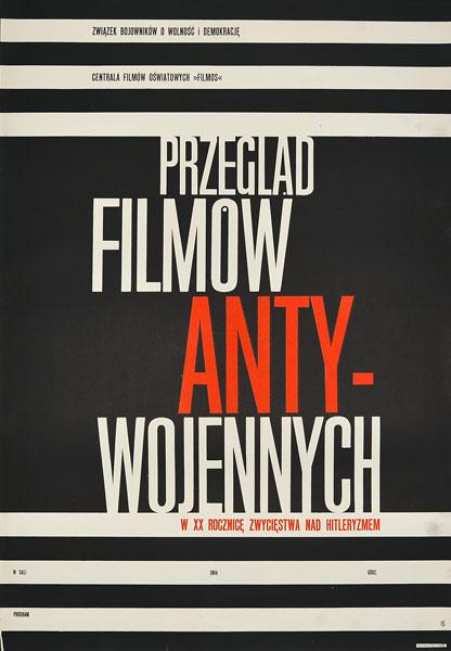 Plakat zapowiadający Przegląd Filmów Antywojennych z okazji XX Rocznicy Zwycięstwa nad Hitleryzmem. Projekt: 1965.