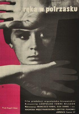 """Plakat filmowy do hiszpańsko-argentyńskiego filmu """"Ręka w potrzasku"""". Reżyseria: Leopoldo Torre Nilsson. Projekt: MAURYCY TOMASZ STRYJECKI"""