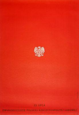 Plakat propagandowy wydany z okazji święta 22 Lipca - Dwudziestolecia Polskiej Rzeczpospolitej Ludowej. Projekt plakatu: ROBERT SOBCZYŃSKI