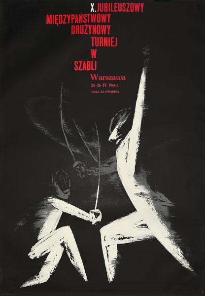 Oryginalny polski plakat sportowy reklamujący X Drużynowy Turniej w Szabli. Projekt: TADEUSZ JODŁOWSKI