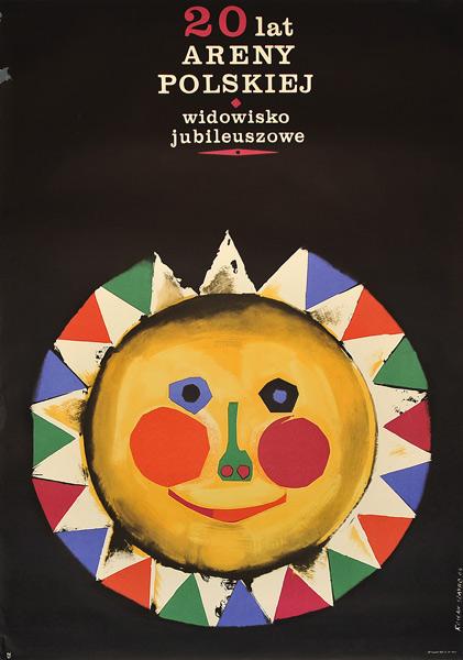 Oryginalny polski plakat cyrkowy reklamujący widowisko jubileuszowe z okazji 20 rocznicy Areny Polskiej. Projekt: ROSŁAW SZAYBO