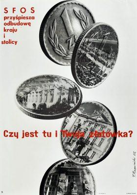 """Oryginalny plakat """"SFOS Przyspiesza odbudowę kraju i stolicy. Czy jest tu i Twoja złotówka?"""". Projekt: TOMASZ RUMIŃSKI"""
